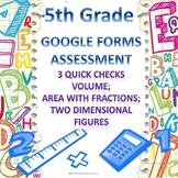 5th Grade Volume, Area, 2 Dimensional Shapes 3 Google Forms Assessments