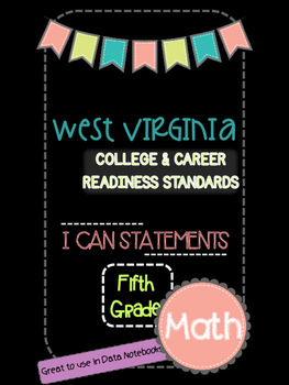 5th Grade WV College and Career Readiness I can Statements-Math
