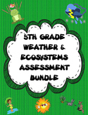 Test Prep: 5th Grade Weather and Ecosystems Assessments (Bundle Deal)