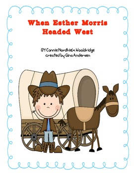 "5th Grade Treasures Reading Unit 3 Week 2 ""When Esther Morris Headed West"""