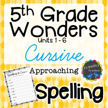 5th Grade Wonders Spelling - Cursive - Approaching Lists - UNITS 1-6