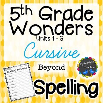 5th Grade Wonders Spelling - Cursive - Beyond Lists - UNITS 1-6