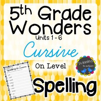 5th Grade Wonders Spelling - Cursive - On Level Lists - UNITS 1-6