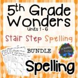 5th Grade Wonders | Spelling | Stair Step Spelling | BUNDLE