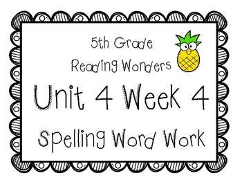 5th Grade Wonders Spelling Unit 4 Week 4