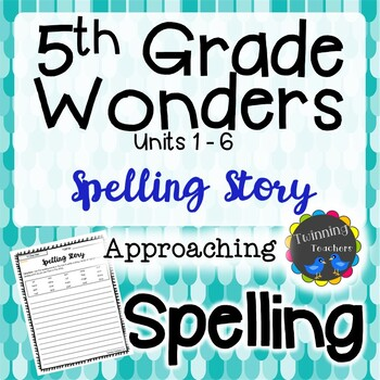 5th Grade Wonders Spelling - Writing Activity - Approaching Lists - UNITS 1-6