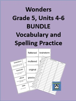 5th Grade Wonders - Units 4-6 BUNDLE Spelling and Vocabulary Practice