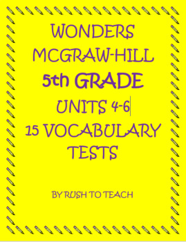5th Grade Wonders Units 4-6 Bundle Vocabulary Tests for weeks 1-5