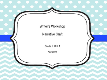 5th Grade Writer's Workshop Unit 1 Teaching Narrative Craft