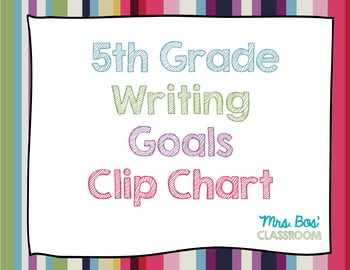 5th Grade Writing Goals Clip Chart