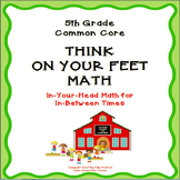 "5th Grade Fluency ""Think on Your Feet"" Math"