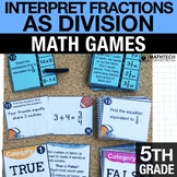 5th - Interpret Fractions as Division  Math Centers - Math Games