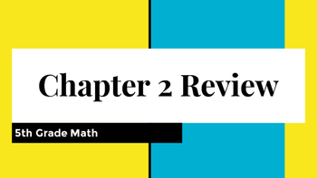 5th Math Ch 2 My Math Review