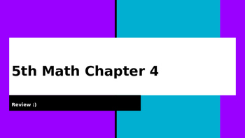 5th Math Ch 4 My Math Review