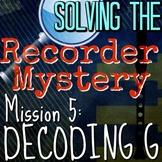 "5th Recorder Lesson - Solving the Recorder Mystery ""Decoding G"" VID/PPT/PDF"