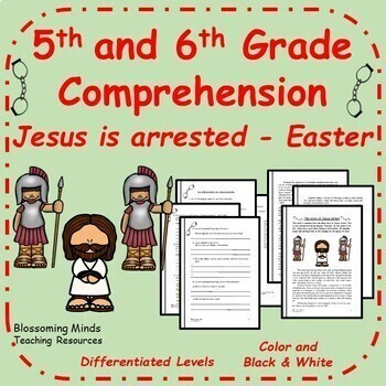 5th and 6th Grade Reading Comprehension - Easter - Jesus' arrest - 3 Levels