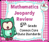 5th grade Math Jeopardy Style Game Show Common Core State Standards Review
