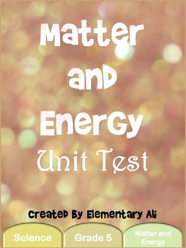 Matter and Energy Unit Test (STAAR)