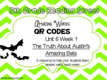 5th grade Reading Street QR Codes: Unit 6 Week 1: The Truth About Austin's Bats