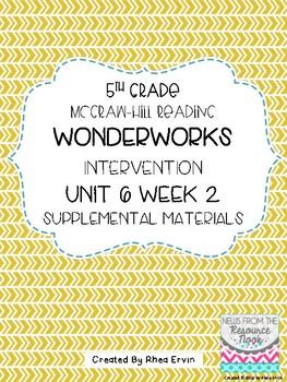 5th grade Reading WonderWorks Supplement- Unit 6 Week 2