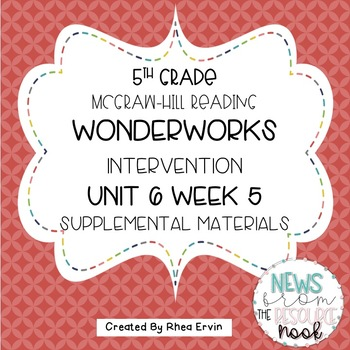 5th grade Reading WonderWorks Supplement- Unit 6 Week 5