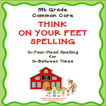 "5th Grade Fluency ""Think on your Feet Spelling"""