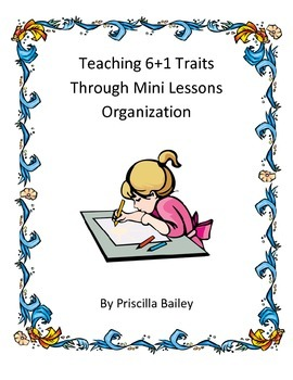 6 + 1 Writing Trait Lesson Plans - Organization