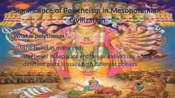 6.11, 6.25 Religious Pract. of Early Mesopotamia & India (Polytheism & Hinduism)