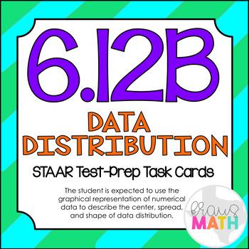 6.12B: Data Distribution in Graphs STAAR Test-Prep Task Cards (GRADE 6)