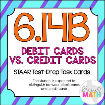 6.14B: Credit Cards vs. Debit Cards STAAR Test-Prep Task Cards (GRADE 6)