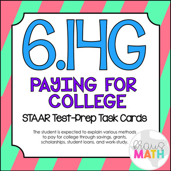 6.14G: Paying for College STAAR Test-Prep Task Cards (GRADE 6)