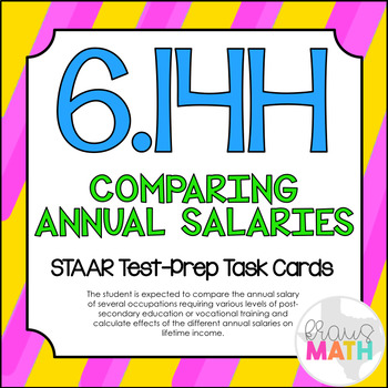 6.14H: Comparing Annual Salaries STAAR Test-Prep Task Card