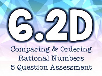 6.2D Comparing & Ordering Rational Numbers Assessment