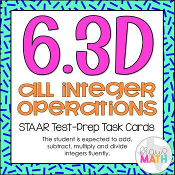 6.3D: Integer Operations STAAR Test-Prep Task Cards (GRADE 6)