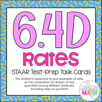 6.4D: Rates & Unit Rates STAAR Test-Prep Task Cards (6.RP.2)