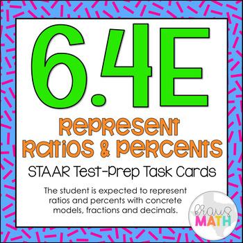 6.4E: Representing Ratios & Percents STAAR Test-Prep Task Cards (GRADE 6)