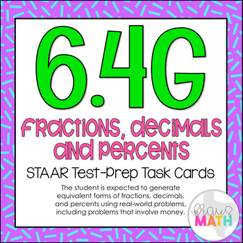 6.4G: Fractions, Decimals & Percents STAAR Test-Prep Task Cards (GRADE 6)