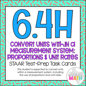 6.4H: Conversions Using Proportions STAAR Test-Prep Task Cards (GRADE 6)