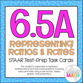 6.5A: Representing Proportions STAAR Test-Prep Task Cards (GRADE 6)