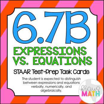 6.7B: Equations & Expressions STAAR Test-Prep Task Cards (GRADE 6)