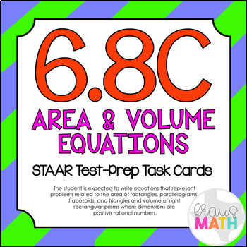6.8C: Equations of Area & Volume STAAR Test-Prep Task Card
