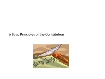6 Basic Principles to the US Consitution