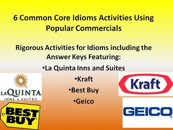 6 Common Core Activities for Idioms in Commercials w/Answer Key