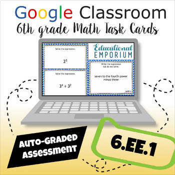 ⭐ AUTOMATICALLY GRADED ⭐ 6.EE.1 Task Cards ⭐ Whole Number Exponents