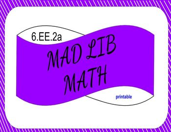 6.EE.2a Printable Mad Lib Math Activity (write expressions)