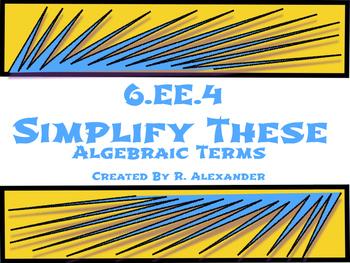 6.EE.4 Simplify These Algebraic Terms