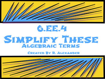 6.EE.4 Simplify These Algebraic Terms