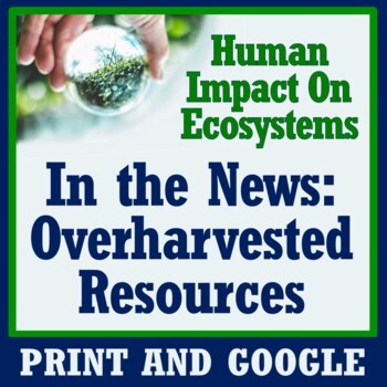 Overharvested Resources Activity:  Human Impact on the Environment