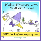 """6 FREE """"Make Friends with Mother Goose"""" Rhymes"""
