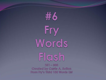 #6 Fry Words Flash 251 - 300 PowerPoint Slideshow SMARTBoard